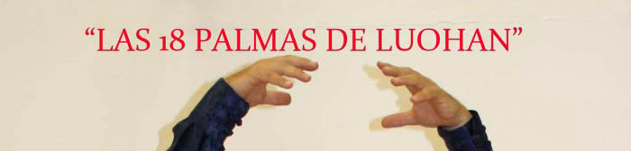 "Las 18 Palmas de Luohan / ""Sub Bok Luohan Yik Gun Kuen"""